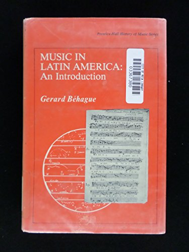 Music in Latin America: An Introduction (History of Music)