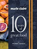 Marie Claire: 10 Years of Great Food with Michele Cranston