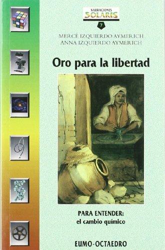 Oro para la libertad: PARA ENTENDER: El cambio químico (Narraciones Solaris) - 9788480634229