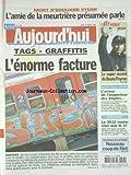 Telecharger Livres AUJOURD HUI EN FRANCE No 1204 du 11 03 2005 MORT D EDOUARD STERN L AMIE DE LA MEURTRIERE PRESUMEE PARLE TAGS GRAFFITIS L ENORME FACTURE DOSSIERS FISCAUX DISPARUS L ERREUR DE L INSPECTEUR DES IMPOTS PEDOPHILIE SUR INTERNET NOUVEAU COUP DE FILET LES SPORTS VOILE ET BRUNO PEYRON (PDF,EPUB,MOBI) gratuits en Francaise