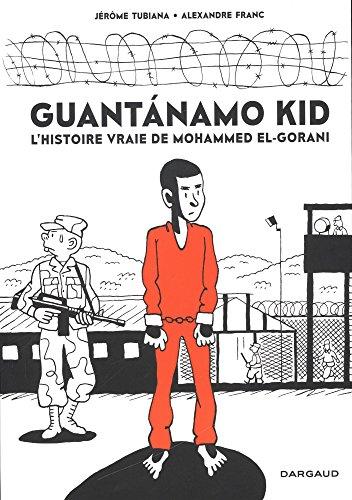 Guantanamo Kid - tome 0 - Guantanamo Kid par Tubiana Jérôme