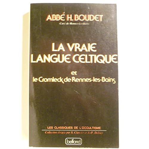 La vraie langue celtique : et le cromleck de rennes-les-bains