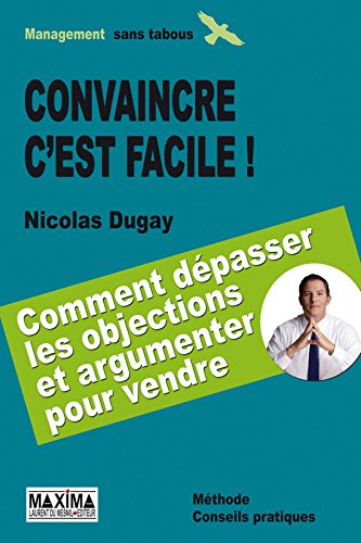 Convaincre c'est facile par Nicolas Dugay