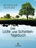 Das Licht- und Schatten-Tagebuch: Das Praxisbuch zum Schatten-Prinzip