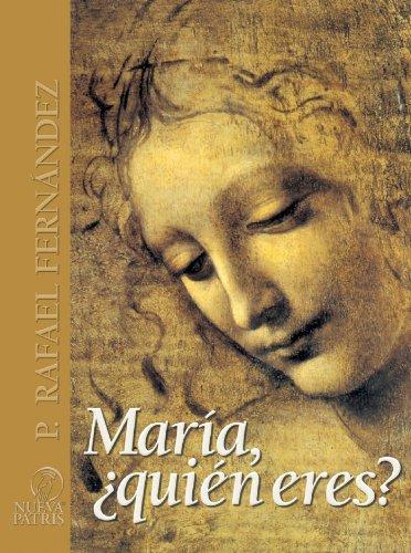 María ¿quién eres? por Rafael Fernández de Andraca