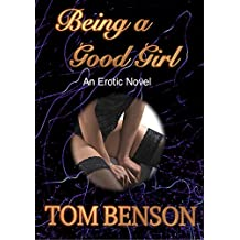 Being a Good Girl: An Erotic Novel, Crossdressing, Bi-curious, Pegging, Feminisation