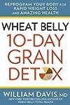 Wheat Belly 10-Day Grain Detox:�Repro...