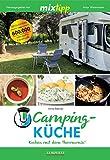 MIXtipp Campingküche: Kochen mit dem Thermomix TM5 und TM31 (German Edition)