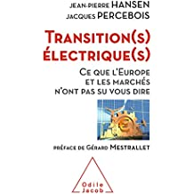Transition(s) électrique(s): Ce que l'Europe et les marchés n'ont pas su vous dire