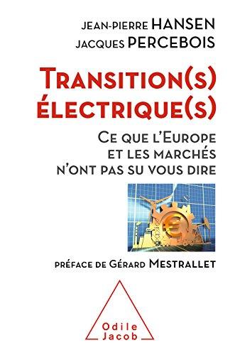Transition(s) lectrique(s): Ce que l'Europe et les marchs n'ont pas su vous dire