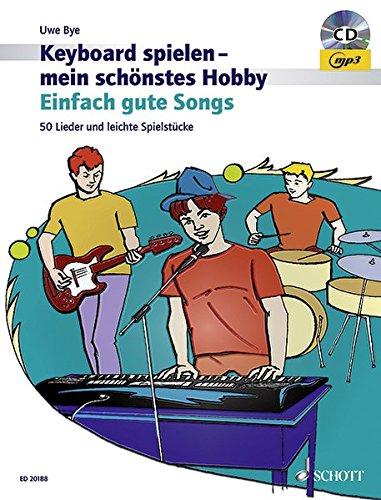50 Lieder und leichte Spielstücke. Keyboard. Ausgabe mit CD-Extra. (Keyboard spielen - mein schönstes Hobby) ()