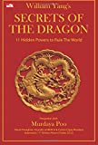 Secrets of The Dragon: 11 Hidden Powers to Rule The World