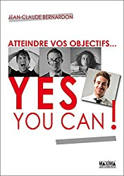 Atteindre vos objectifs: Yes You Can !