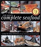 Rick Stein's Complete Seafood: A Step-by-Step Reference by Rick Stein (2008-04-01)