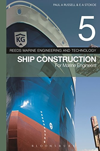 Reeds Vol 5: Ship Construction for Marine Engineers (Reeds Marine Engineering and Technology) (Marine Engineering Series Reeds)