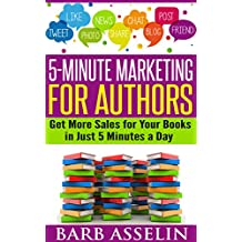 5-Minute Marketing for Authors: Get More Sales for Your Books in Just 5 Minutes a Day (English Edition)