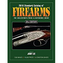 2018 Standard Catalog of Firearms 28th Edition
