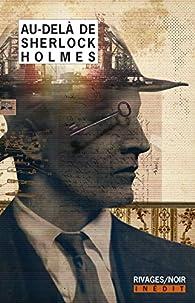 Au-delà de Sherlock Holmes par Frédéric Brument