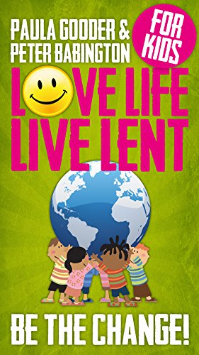 Love Life Live Lent Kids: Be the Change
