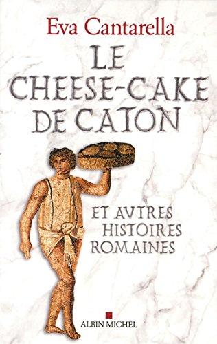 Le Cheese-cake de Caton: et autres histoires romaines