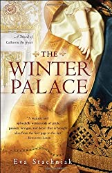 The Winter Palace: A Novel of Catherine the Great by Eva Stachniak (2012-10-23)