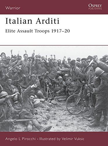 Italian Arditi: Elite Assault Troops 1917-20 (Warrior, Band 87)