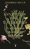 La invenci??n de la naturaleza: El mundo nuevo de Alexander von Humboldt / The Invention of Nature: Alexander von Humboldt's New World (Spanish Edition) by Andrea Wulf (2016-12-13)