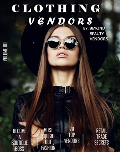 BECOME A BOUTIQUE BOSS: WHOLESALE CLOTHING VENDORS LIST (English Edition)