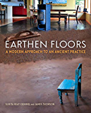 Earthen Floors: A Modern Approach to an Ancient Practice