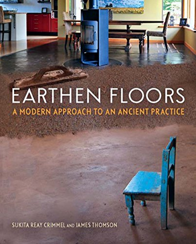 Earthen Floors: A Modern Approach to an Ancient Practice (English Edition)