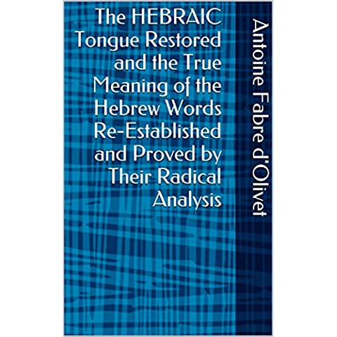 The HEBRAIC Tongue Restored and the True Meaning of the