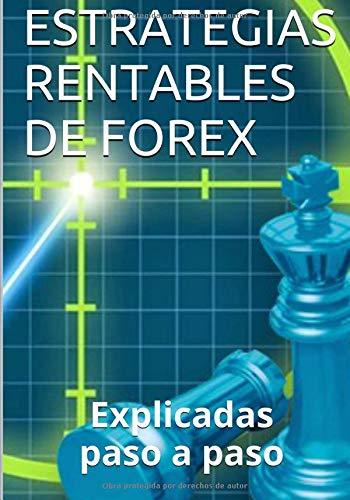 Estrategias Rentables de Forex: Explicadas paso a paso por Isabel Nogales Naharro