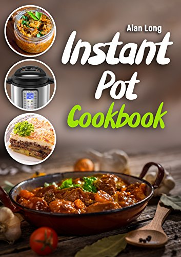 Instant Pot Cookbook: Easy and Healthy Recipes for Your Electric Pressure Cooker. Simple And Quality Guide For Beginners And Advanced. (English Edition)