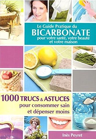 Le guide pratique du bicarbonate pour votre santé votre beauté