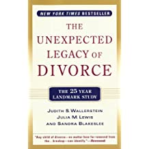 The Unexpected Legacy of Divorce: A 25 Year Landmark Study (English Edition)
