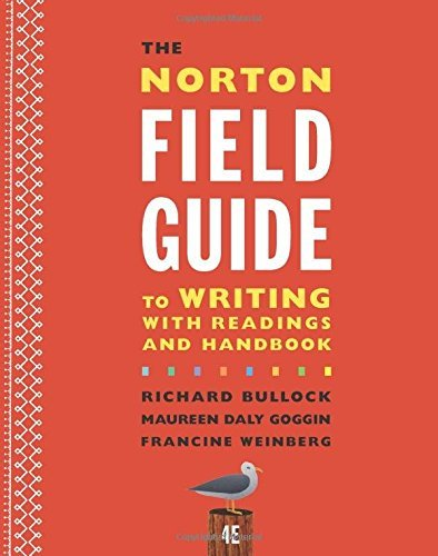The Norton Field Guide to Writing with Readings and Handbook (Fourth Edition) by Richard Bullock (2016-01-19)