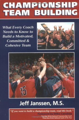 championship-team-building-what-every-coach-needs-to-know-to-build-a-motivated-committed-cohesive-te