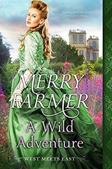 A Wild Adventure (West Meets East Book 4) by [Farmer, Merry]
