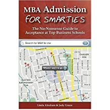 MBA Admission for Smarties: The No-Nonsense Guide to Acceptance at Top Business (Paperback) - Common