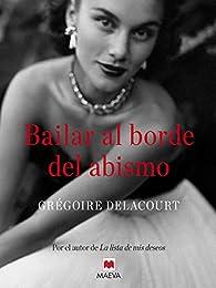 Bailar al borde del abismo par Grégoire Delacourt