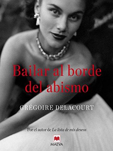 Bailar al borde del abismo (Éxitos literarios) por Grégoire Delacourt
