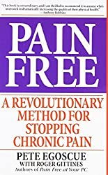 Pain Free: A Revolutionary Method for Stopping Chronic Pain by Pete Egoscue (2000-02-29)