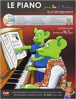 Le Piano pour les 5/8 ans Tout Simplement + CD de Astie Christophe ( 23 mars 2012 )