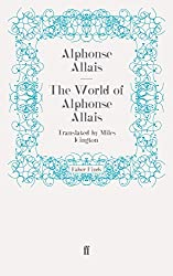 The World of Alphonse Allais by Miles Kington (2009-09-30)