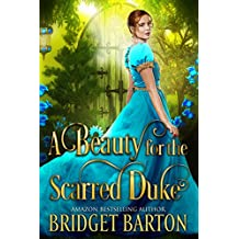 A Beauty for the Scarred Duke: A Historical Regency Romance Book (English Edition)