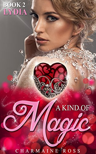a-kind-of-magic-free-romance-story-lydias-story-2-english-edition