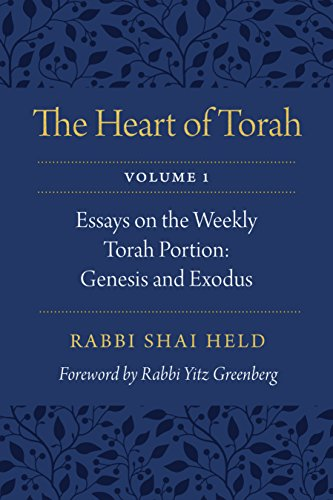 The Heart of Torah, Volume 1: Essays on the Weekly Torah Portion: Genesis and Exodus (English Edition)