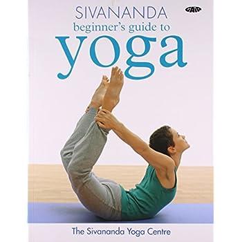 Sivananda Beginner`s Guide to Yoga