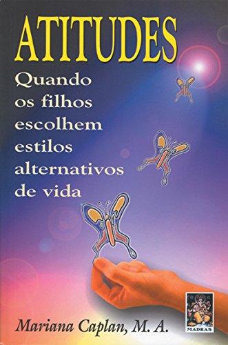 Atitudes-Quando Os Filhos Escolhem Estilos (Em Portuguese do Brasil)