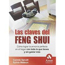 Las claves del feng shui: Cómo lograr la armonía perfecta en el hogar con todo lo que tienes y sin gastar más